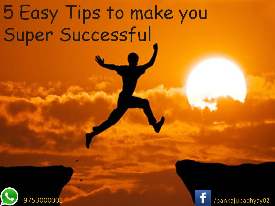 Tips to Make Life Super successful